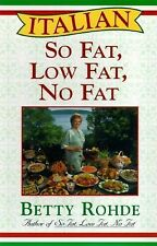 Italian So Fat, Low Fat, No Fat: More Than 100 Recipes for Special Occasions, Ro