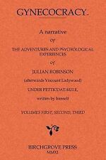 Gynecocracy. a Narrative of the Adventures and Psychological Experiences of...
