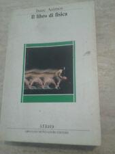 Isaac Asimov - IL LIBRO DI FISICA - 1986 - 1° Ed. Mondadori