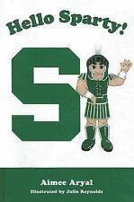Hello Sparty! by Aimee Aryal (2004, Hardcover)