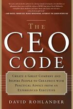 The CEO Code: Create a Great Company and Inspire People to Greatness with Practi