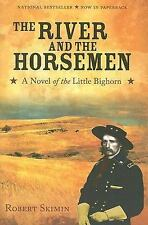 The River and the Horsemen: A Novel of the Little Bighorn-ExLibrary
