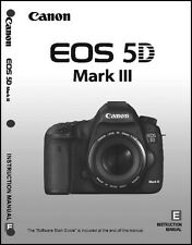 Canon EOS 5D Mark III Digital Camera User Instruction Guide  Manual