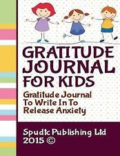 Gratitude Journal for Kids : Gratitude Journal to Write in to Release Anxiety...