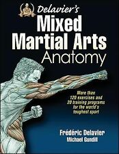 Delavier's Mixed Martial Arts Anatomy by Frederic Delavier and Michael...