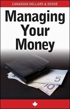Canadian Dollars and Sense Guides: Managing Your Money (Canadian Dolla-ExLibrary