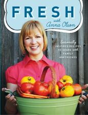 Fresh with Anna Olson: Seasonally Inspired Recipes to Share with Family and Fri.