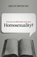 What Does the Bible Really Teach about Homosexuality? by Kevin DeYoung (2015,...