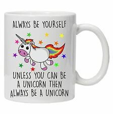 Always Be Yourself Unless You Can Be a Unicorn Funny Design Novelty Coffee Mug