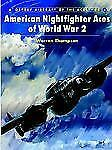 American Nightfighter Aces of World War 2 Aircraft of the Aces)