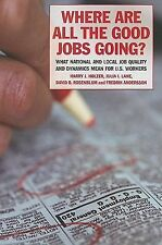 Where Are All the Good Jobs Going? : What National and Local Job Quality and...