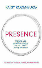 Presence: How to Use Positive Energy for Success in Every Situation - Rodenburg,