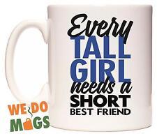 Todos Los Tall Girl necesita un poco mejor amigo Taza