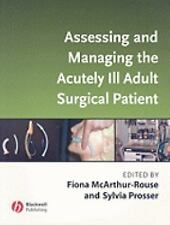 Assessing and Managing the Acutely Ill Adult Surgical Patient (2007, Paperback)