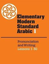 Elementary Modern Standard Arabic: Volume 1, Pronunciation and Writing; Lessons