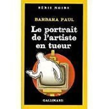 SERIE NOIRE  2087   LE PORTRAIT DE L ARTISTE EN TUEUR   BARBARA PAUL