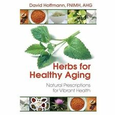 New, Herbs for Healthy Aging: Natural Prescriptions for Vibrant Health, Hoffmann