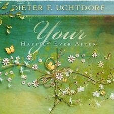 YOUR HAPPILY EVER AFTER by Dieter F. Uchtdorf (2011, Hardcover) LDS, focus on YW
