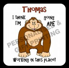 PERSONALISED FUNNY I'M GOING APE COASTER GIFT -  BIRTHDAY XMAS VALENTINES WORK