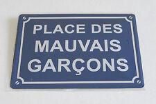 PLAQUE METAL 15x21cm NEUVE // PLACE DES MAUVAIS GARCONS PR163