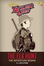 The Elk Hunt: The Adventures of Wilder Good #1-ExLibrary