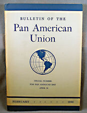 Bulletin of the Pan American Union Feb 1944 special for Pan American Day Ap 1944