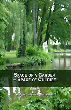 Space of a Garden Space of Culture by Grzegorz Gazda