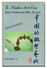 The Miniature Arts in China: Toggles, Pendants and Other Accessories HB 1988  W1