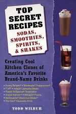 Top Secret Recipes: Sodas, Smoothies, Spirits, & Shakes, Todd Wilbur, Good Condi