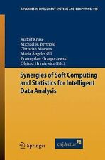 Advances in Intelligent Systems and Computing Ser.: Synergies of Soft...