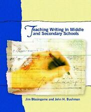 Teaching Writing in Middle and Secondary Schools by Blasingame, James, Bushman,