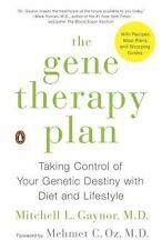 The Gene Therapy Plan : Taking Control of Your Genetic Destiny with Diet and...