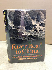 RIVER ROAD TO CHINA: The Mekong River Expedition 1866-73 By Milton Osborne -1975
