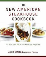 The New American Steakhouse Cookbook: It's Not Just Meat and Potatoes -ExLibrary