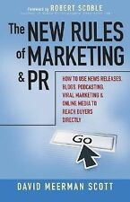 The New Rules of Marketing and PR : How to Use News Releases, Blogs,...
