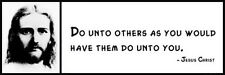 Wall Quote -  JESUS CHRIST - Do unto others as you would have them do unto you.