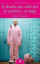 El Abuelo Que Salto Por la Ventana y Se Largo by Jonas Jonasson (2015,...