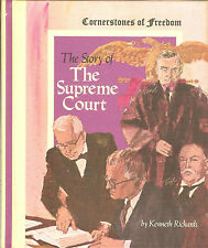 Cornerstones of Freedom The Story of the Supreme Court Kenneth Richards New