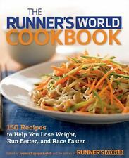 The Runner's World Cookbook: 150 Ultimate Recipes for Fueling Up and Slimming D