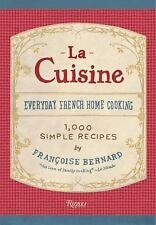 La Cuisine : Everyday French Home Cooking by Françoise Bernard (2014, Hardcover)