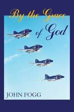 By the Grace of God by John Fogg (2014, Paperback)