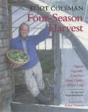 Four-Season Harvest: Organic Vegetables from Your Home Garden All Year Long, 2nd