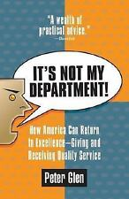 It's Not My Department!: How America can Return to Excellence--Giving -ExLibrary