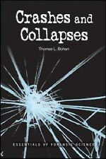 Crashes and Collapses: Essentials of Forensic Science, Thomas L. Bohan, New Book