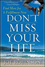 Don't Miss Your Life: Find More Joy and Fulfillment Now-ExLibrary