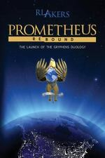Prometheus Rebound by R. Akers (2013, Paperback)