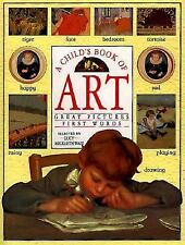 A Child's Book of Art: Great Pictures - First Words