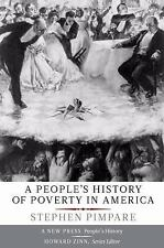 New Press People's History: A People's History of Poverty in America by...