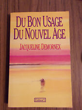 Jacqueline DEMORNEX Du bon usage du New Age ( Edition 1 TBE )