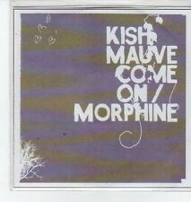 (BO667) Kish Mauve, Come On / Morphine - DJ CD